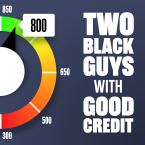 Two Black Guys With Good Credit